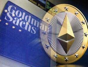 Goldman Sachs, Ethereum Opsiyonları Ticaretine Başlayacak
