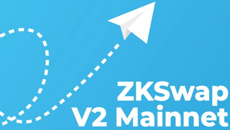 ZKSwap V2 Mainnet Başlıyor