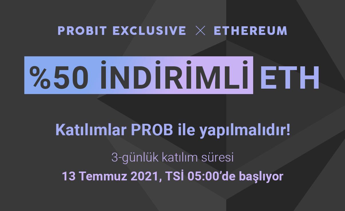 ProBit Exclusive kampanyası ile %50 İndirimli Ethereum